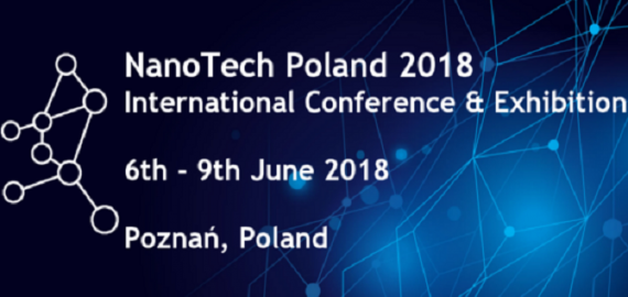 NanoTech Poland 2018 - International Conference and Exhibition 6th-9th June 2018, Poznań